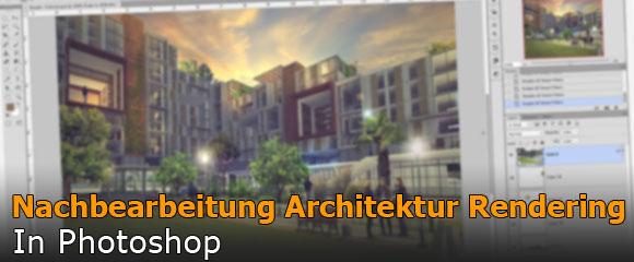 Nachbearbeitung Architektur Rendering in Photoshop